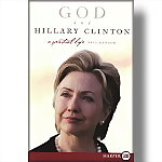 God and Hillary Clinton: A Spritual Life (LARGE PRINT BOOK)