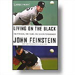 Living on the Black: Two Pitchers, Two Teams, One Season to Remember (Large Print)