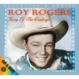 Roy Rogers King Of The Cowboys