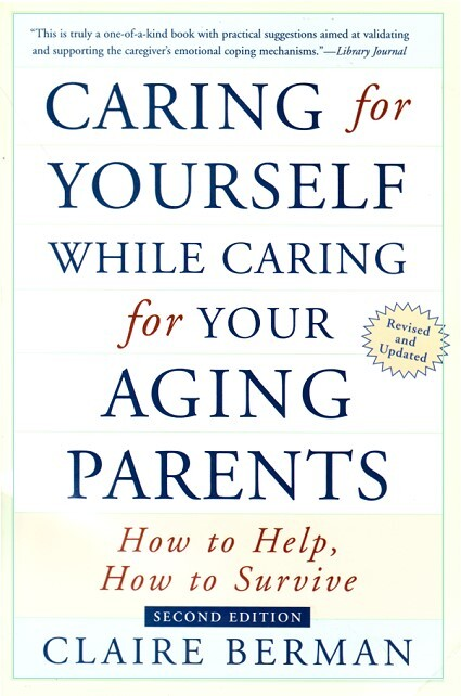 Front Cover - Caring for Yourself while caring for aging parents