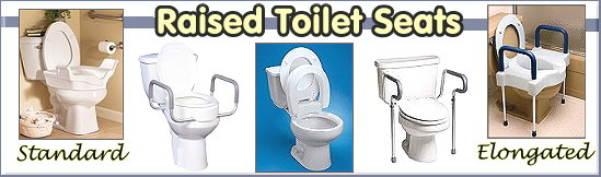 Raised Toilet Seats, Elevated Toilet Seats and Support Arms for Toilets.