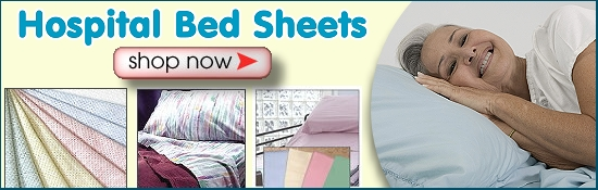 Large Selection of hospital bed sheets for hospital beds, home care beds, and bariatric beds.